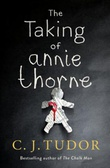 """The taking of Annie Thorne"" av C.J. Tudor"