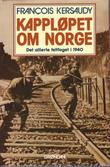 """""""Kappløpet om Norge det allierte felttoget i 1940"""" av Francois Kersaudy"""