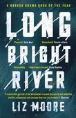 """""""Long bright river"""" av Liz Moore"""