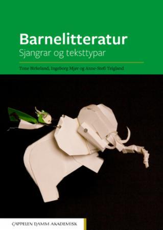 """""""Barnelitteratur - sjangrar og teksttypar"""" av Tone Birkeland"""