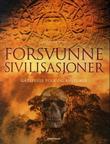 """""""Forsvunne sivilisasjoner - gåtefulle folk og kulturer"""" av Markus Hattstein"""