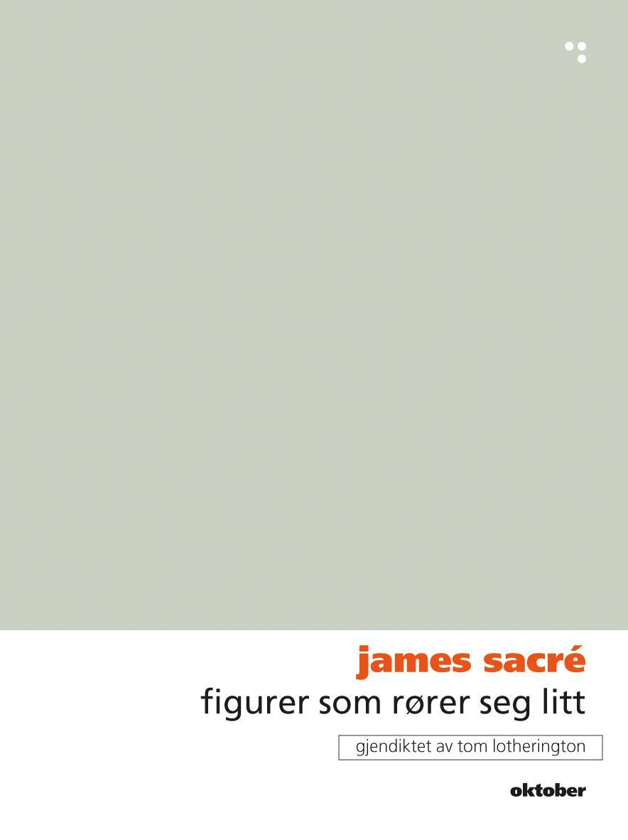 """""""Figurer som rører seg litt"""" av James Sacré"""