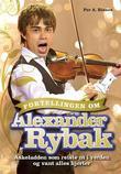"""""""Fortellingen om Alexander Rybak - askeladden som dro ut i verden og vant alles hjerter"""" av Per A. Risnes"""