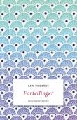 """""""Fortellinger"""" av Lev Tolstoj"""