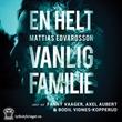 """""""En helt vanlig familie"""" av Mattias Edvardsson"""