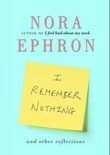 """I remember nothing and other reflections"" av Nora Ephron"