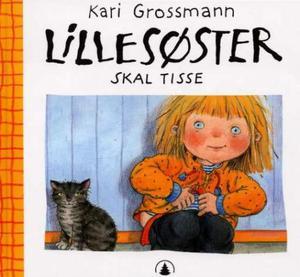 """""""Lillesøster skal tisse"""" av Kari Grossmann"""