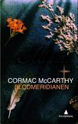 """""""Blodmeridianen, eller Aftenrøden i vest"""" av Cormac McCarthy"""