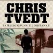 """""""Skjellig grunn til mistanke"""" av Chris Tvedt"""