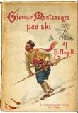 """""""Gjennem Montenegro paa ski"""" av H. Angell"""