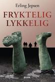 """""""Fryktelig lykkelig - roman"""" av Erling Jepsen"""