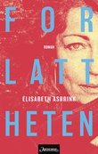 """""""Forlattheten"""" av Elisabeth Åsbrink"""