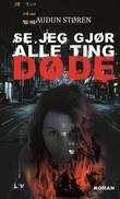 """""""Se, jeg gjør alle ting døde"""" av Audun Støren"""