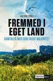 """""""Fremmed i eget land - samtaler med den tause majoritet"""" av Halvor Fosli"""