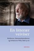 """""""En litterær veiviser - kritikeren, litteraturhistorikeren og forfatteren Willy Dahl 90 år"""" av Jorunn Hareide"""