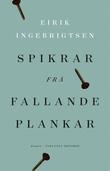 """""""Spikrar frå fallande plankar - roman"""" av Eirik Ingebrigtsen"""