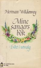 """""""Mine sangers bok - dikt i utvalg"""" av Herman Wildenvey"""