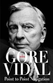 """Point to point navigation - a memoir"" av Gore Vidal"
