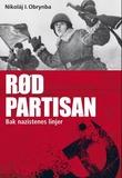 """""""Rød partisan - bak nazistenes linjer"""" av Nikoláj I. Obrynba"""