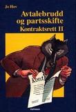 """""""Avtalebrudd og partsskifte - kontraktsrett II"""" av Jo Hov"""