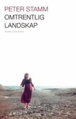 """""""Omtrentlig landskap - roman"""" av Peter Stamm"""