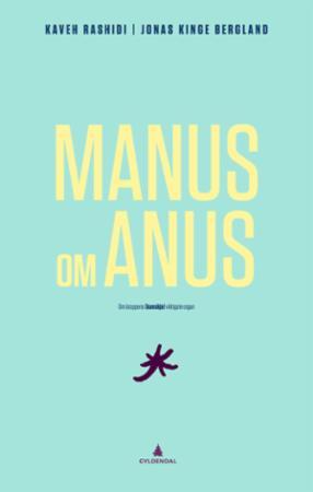 """""""Manus om anus - om kroppens (kanskje) viktigste organ"""" av Kaveh Rashidi"""