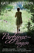 """Parfymehagen - roman"" av Kate Lord Brown"