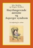 """""""Høytfungerende autisme og Asperger syndrom - en innføring for voksne"""" av Mie Mohlin"""