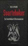 """""""Svartebøker - fra Svarteboka til Necronomicon"""" av Velle Espeland"""