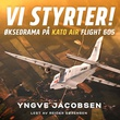 """Vi styrter! - øksedrama på Kato Air flight 605"" av Yngve Jacobsen"