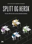 """""""Splitt og hersk - hvordan HR truer den norske arbeidslivsmodellen"""" av Stein Stugu"""