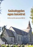 """""""Snåsabygdas egen katedral - kirke og folk gjennom 800 år"""" av Snåsa menighetsråd"""