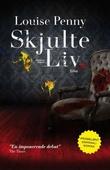 """""""Skjulte liv"""" av Louise Penny"""