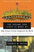 """The Dreams Our Stuff is Made of How Science Fiction Conquered the World"" av Thomas M. Disch"