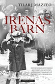 """""""Irenas barn - den bemerkelsesverdige historien om kvinnen som reddet 2500 barn ut av gettoen i Warszawa"""" av Tilar J. Mazzeo"""