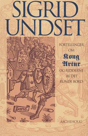 """""""Fortellinger om Kong Artur og ridderne av det runde bord"""" av Sigrid Undset"""