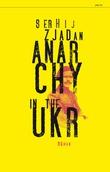 """Anarchy in the UKR"" av Serhij Zjadan"