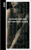 """""""Det høyeste vesen - roman"""" av Madame Nielsen"""