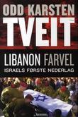 """""""Libanon farvel - Israels første nederlag"""" av Odd Karsten Tveit"""
