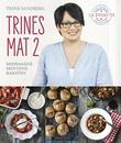 """""""Trines mat 2 - middagene, menyene, baksten"""" av Trine Sandberg"""