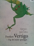 """""""Frosken Vertigo - og det store spranget"""" av Frode Grytten"""