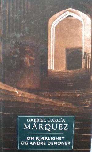 """""""Om kjærlighet og andre demoner"""" av Gabriel García Márquez"""