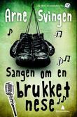 """""""Sangen om en brukket nese"""" av Arne Svingen"""