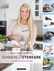 """""""Sunnere og sterkere - med proteinrik mat"""" av Kristine Weber"""