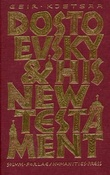"""""""Dostoevsky and His New Testament"""" av Geir Kjetsaa"""