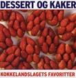 """""""Kokkelandslagets favoritter dessert og kake"""" av Hugo Lauritz Jenssen"""
