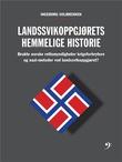 """""""Landssvikoppgjørets hemmelige historie brukte norske rettsmyndigheter krigsforbrytere og nazi-metoder ved landssvikoppgjøret?"""" av Ingeborg Solbrekken"""
