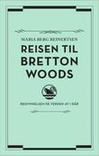 """""""Reisen til Bretton Woods"""" av Maria Berg Reinertsen"""
