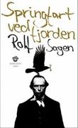 """""""Springfart ved fjorden - roman"""" av Rolf Sagen"""