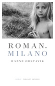 """Roman. Milano roman"" av Hanne Ørstavik"